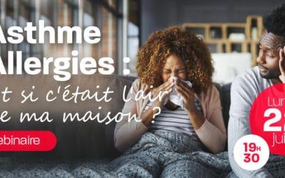 Webinaire : « Asthme et Allergie, et si c'était l'air de ma maison »